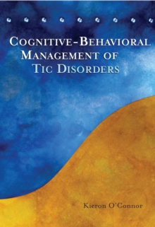 Cognitive-Behavioral Management of Tic Disorders, Paperback / softback Book