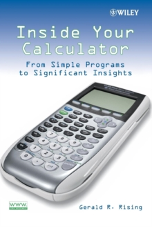 Inside Your Calculator : From Simple Programs to Significant Insights, Paperback / softback Book