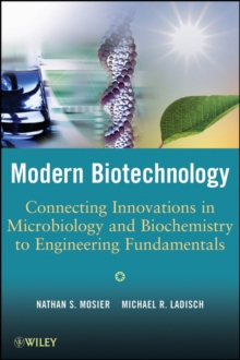 Modern Biotechnology : Connecting Innovations in Microbiology and Biochemistry to Engineering Fundamentals, Hardback Book