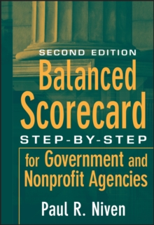 Balanced Scorecard : Step-by-Step for Government and Nonprofit Agencies, Hardback Book