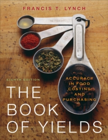 The Book of Yields : Accuracy in Food Costing and Purchasing, Paperback / softback Book