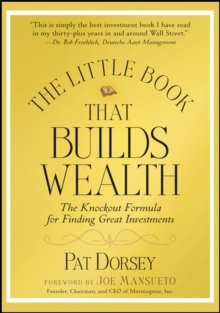 The Little Book That Builds Wealth : The Knockout Formula for Finding Great Investments