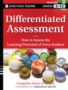 Differentiated Assessment : How to Assess the Learning Potential of Every Student (Grades 6-12), Paperback / softback Book