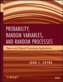 Probability, Random Variables, and Random Processes : Theory and Signal Processing Applications, Hardback Book