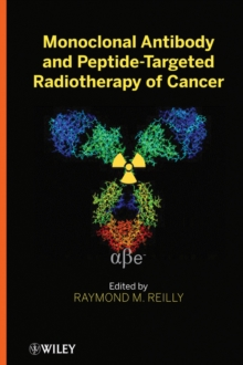 Monoclonal Antibody and Peptide-Targeted Radiotherapy of Cancer, Hardback Book