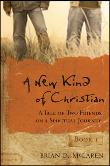 A New Kind of Christian : A Tale of Two Friends on a Spiritual Journey, Paperback Book
