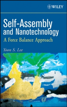 Self-Assembly and Nanotechnology : A Force Balance Approach, Hardback Book