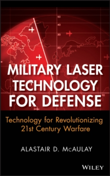 Military Laser Technology for Defense : Technology for Revolutionizing 21st Century Warfare, Hardback Book