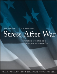 Strategies for Managing Stress After War : Veteran's Workbook and Guide to Wellness, Paperback / softback Book