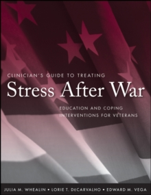 Clinician's Guide to Treating Stress After War : Education and Coping Interventions for Veterans, Paperback / softback Book