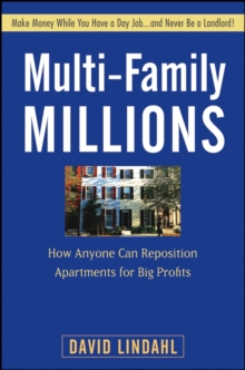 Multi-Family Millions : How Anyone Can Reposition Apartments for Big Profits, Hardback Book