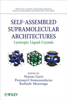 Self-Assembled Supramolecular Architectures : Lyotropic Liquid Crystals, Hardback Book