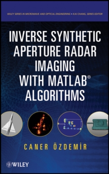 Inverse Synthetic Aperture Radar Imaging With MATLAB Algorithms, Hardback Book