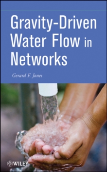 Gravity-Driven Water Flow in Networks : Theory and Design, Hardback Book
