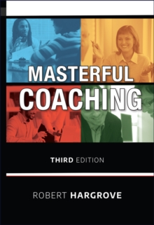 Masterful Coaching, Hardback Book