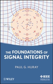 The Foundations of Signal Integrity, Hardback Book