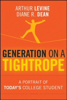 A Generation on a Tightrope : A Portrait of Today's College Student Volume 3, Hardback Book