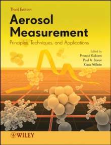 Aerosol Measurement : Principles, Techniques, and Applications, Hardback Book