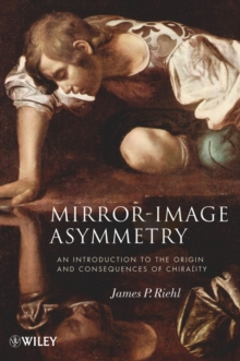 Mirror-Image Asymmetry : An Introduction to the Origin and Consequences of Chirality, Paperback / softback Book