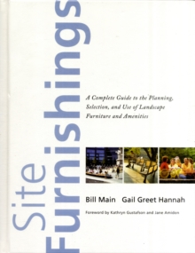 Site Furnishings : A Complete Guide to the Planning, Selection and Use of Landscape Furniture and Amenities, Hardback Book