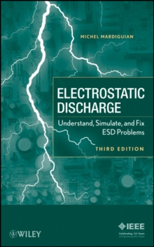 Electro Static Discharge : Understand, Simulate, and Fix ESD Problems, Hardback Book