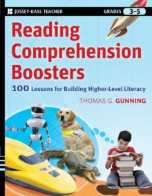 Reading Comprehension Boosters : 100 Lessons for Building Higher-Level Literacy, Grades 3-5, Paperback / softback Book