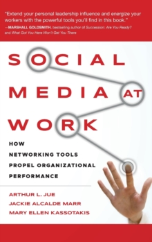 Social Media at Work : How Networking Tools Propel Organizational Performance, Hardback Book