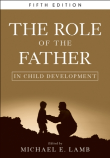 The Role of the Father in Child Development, Hardback Book