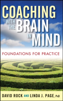 Coaching with the Brain in Mind : Foundations for Practice, Hardback Book