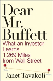Dear Mr.Buffett : What an Investor Learns 1,269 Miles from Wall Street, Hardback Book