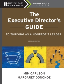 The Executive Director's Guide to Thriving as a Nonprofit Leader, Paperback Book