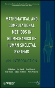 Mathematical and Computational Methods and Algorithms in Biomechanics : Human Skeletal Systems, Hardback Book