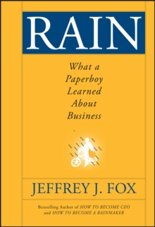 Rain : What a Paperboy Learned About Business, Hardback Book