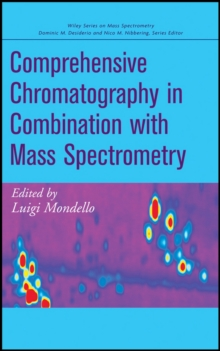 Comprehensive Chromatography in Combination with Mass Spectrometry, Hardback Book