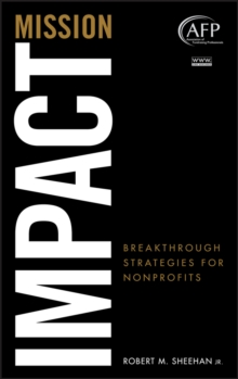 Mission Impact : Breakthrough Strategies for Nonprofits, Hardback Book