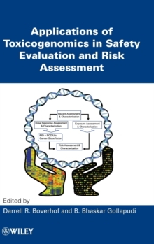 Applications of Toxicogenomics in Safety Evaluation and Risk Assessment, Hardback Book