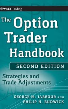 The Option Trader Handbook : Strategies and Trade Adjustments, Hardback Book
