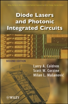 Diode Lasers and Photonic Integrated Circuits, Hardback Book