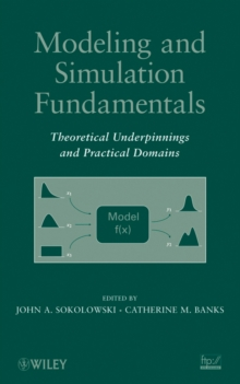 Modeling and Simulation Fundamentals : Theoretical Underpinnings and Practical Domains, Hardback Book