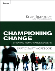 Championing Change Participant Workbook : Creating Remarkable Leaders, Paperback Book