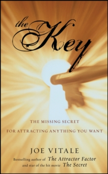 The Key : The Missing Secret for Attracting Anything You Want, Paperback Book