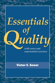 Essentials of Quality with Cases and Experiential Exercises, Paperback Book