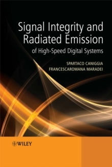 Signal Integrity and Radiated Emission of High-Speed Digital Systems, Hardback Book