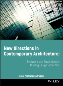 New Directions in Contemporary Architecture : Evolutions and Revolutions in Building Design Since 1988, Paperback Book