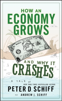 How an Economy Grows and Why It Crashes : Two Tales of the Economy, Hardback Book