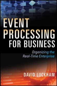 Event Processing for Business : Organizing the Real-Time Enterprise, Hardback Book