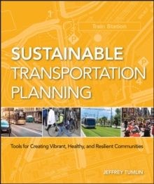 Sustainable Transportation Planning : Tools for Creating Vibrant, Healthy, and Resilient Communities, Hardback Book