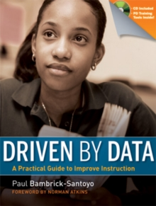 Driven by Data : A Practical Guide to Improve Instruction, Paperback Book