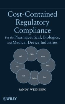 Cost-Contained Regulatory Compliance : For the Pharmaceutical, Biologics, and Medical Device Industries, Hardback Book