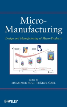 Micro-Manufacturing : Design and Manufacturing of Micro-Products, Hardback Book
